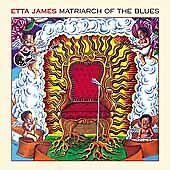 Matriarch of the Blues by Etta James (CD, Dec-2000, Private Music)