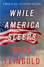 Russ Feingold - While America Sleeps (2012) - Used - Trade Cloth (Hardcover