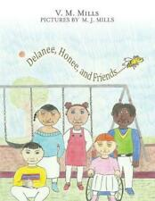 NEW Delanee, Honee, and Friends by V.M. Mills Paperback Book (English) Free Ship