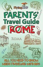 Parents' Travel Guide - Rome : All You Need to Know When Traveling with Kids...
