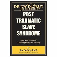 Post Traumatic Slave Syndrome : America's Legacy of Enduring Injury and...