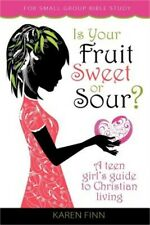 Is Your Fruit Sweet or Sour? : A teen girl's guide to Christian Living by...