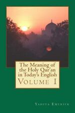 The Meaning of the Holy Qur'an in Today's English : Volume 1 by Yahiya...