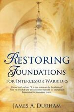 Restoring Foundations by James A. Durham (2012, Paperback)