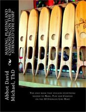 Making, Playing and Composing on the 10 Stringed Lyre Harp : Ancient Hebrew...