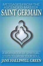 Messages from the Ascended Master Saint Germain : A Workbook of Spiritual...