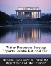 NEW Water Resources Scoping Reports: Acadia National Park by Paperback Book (Eng