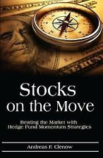Stocks on the Move : Beating the Market with Hedge Fund Momentum Strategies...