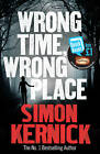 WRONG TIME WRONG PLACE / SIMON KERNICK QUICK READS 2013 9780099580225