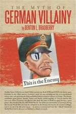 The Myth of German Villainy by Benton L. Bradberry (2012, Paperback)