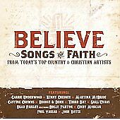 Believe: Songs Of Faith From Today's Top Country & Christian Artists CD