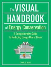 The Visual Handbook of Energy Conservation : A Comprehensive Guide to...