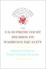 The U. S. Supreme Court Decision on Marriage Equality : The Complete...