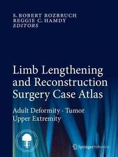 NEW Limb Lengthening and Reconstruction Surgery Case Atlas by Rozbruch S. Robert