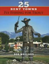 NEW 25 Best Towns Fly Fishing for Trout by Bob Mallard Paperback Book (English)