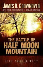 The Battle of Half Moon Mountain by James D. Crownover (2015, Hardcover)