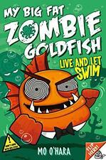 NEW - My Big Fat Zombie Goldfish 5: Live and Let Swim, O'Hara, Mo - Paperback Bo