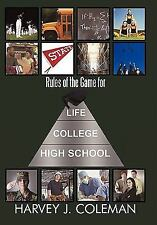 Rules of the Game for Life/College/High School by Harvey J. Coleman (2010,...