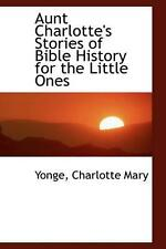 NEW Aunt Charlotte's Stories of Bible History for the Little Ones by Yonge Charl