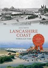 Lancashire Coast Through Time, Smith, Jack - Paperback Book NEW 9781445608495