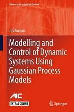NEW Modelling and Control of Dynamic Systems Using Gaussian Process Models by Ju