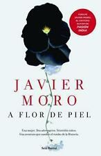 NEW A Flor de Piel by Javier Moro Paperback Book (Spanish) Free Shipping