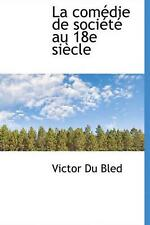 NEW La Com Die de Soci T Au 18e Si Cle by Victor Du Bled Hardcover Book (French)