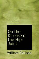 NEW On the Disease of the Hip-Joint by William Coulson Hardcover Book (English)