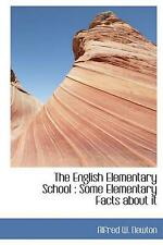 NEW The English Elementary School: Some Elementary Facts about It by Alfred W. N