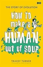How to Make A Human Out of Soup by Tracey Turner (Paperback, 2015) [A004]