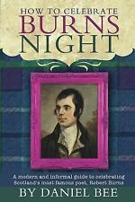 How to Celebrate Burns Night : A Modern and Informal Guide to Celebrating...