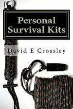 Personal Survival Kits : And How to Use Them Effectively by David Crossley...