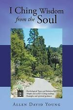 I Ching Wisdom from the Soul by Allen Young (2015, Paperback)