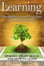 Learning : Exact Blueprint on How to Learn Faster and Remember Anything -...