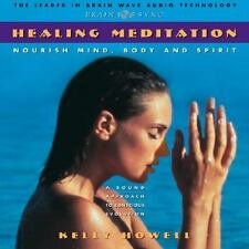 Healing Meditation : Nourish Mind Body and Spirit by Kelly Howell (2000, CD)