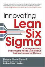 NEW Innovating Lean Six SIGMA: A Strategic Guide to Deploying the World's Most E