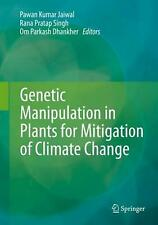 NEW Genetic Manipulation in Plants for Mitigation of Climate Change by Hardcover