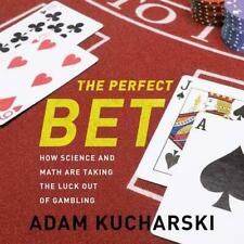 NEW The Perfect Bet: How Science and Math Are Taking the Luck Out of Gambling by