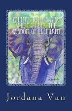 Animal Totems and Spirit Guides: Animal Totems and Spirit Guides: the Wisdom...