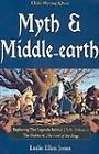 Myth and Middle-Earth : Exploring the Medieval Legends Behind J. R. R....