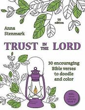 Bible Verse Coloring Book: Trust in the Lord: 30 Encouraging Bible Verses to...