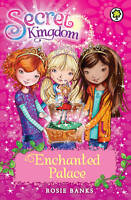 ENCHANTED PALACE THE SECRET KINGDOM SERIES BOOK 1 / ROSIE BANKS 9781408323649
