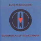 LOVE AND ROCKETS-SEVENTH DREAM OF TEENAGE HEAVEN CD NEW