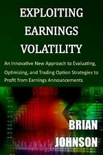 NEW Exploiting Earnings Volatility: An Innovative New Approach to Evaluating, Op
