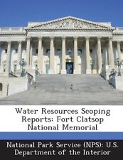 NEW Water Resources Scoping Reports: Fort Clatsop National Memorial by Paperback