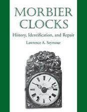 NEW Morbier Clocks by Lawrence A. Seymour Paperback Book (English) Free Shipping