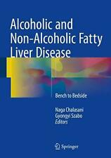 NEW Alcoholic and Non-Alcoholic Fatty Liver Disease: Bench to Bedside by Chalasa