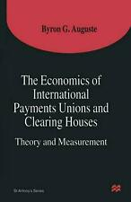 NEW Economics of International Payments Unions and Clearing Houses by Byron G. A