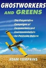 NEW Ghostworkers and Greens: The Cooperative Campaigns of Farmworkers and Enviro