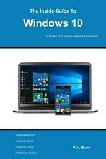 NEW The Inside Guide to Windows 10: For desktop computers, laptops, tablets and